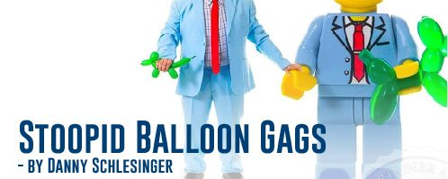 Stoopid Balloon Gags by Danny Schlesinger